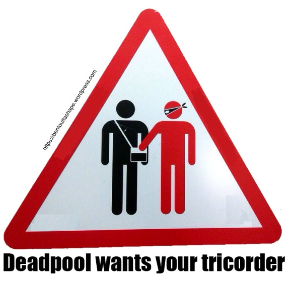 Deadpool likes Tricorder